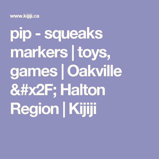 pip - squeaks markers | toys, games | Oakville / Halton Region | Kijiji