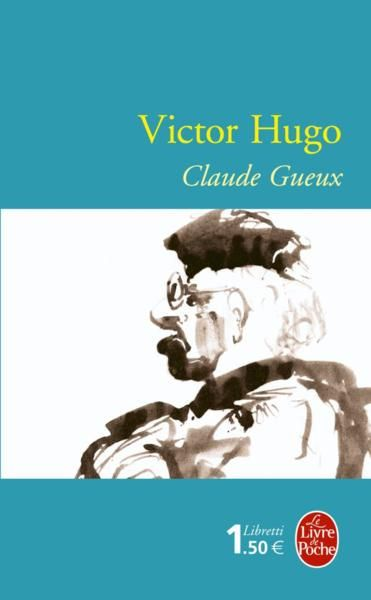 Victor Hugo Claude Gueux