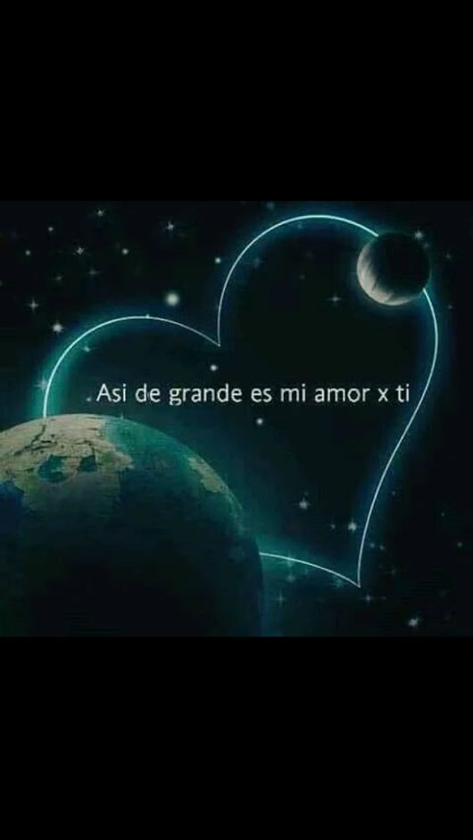Asi de grande es mi amor x ti. Te Amo!