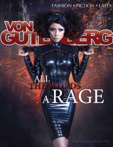 Von Gutenberg Magazine: All the Words a Rage by Erik Von Gutenberg, http://www.amazon.com/dp/B00CUZCLQE/ref=cm_sw_r_pi_dp_ON2mub0K6M1C1