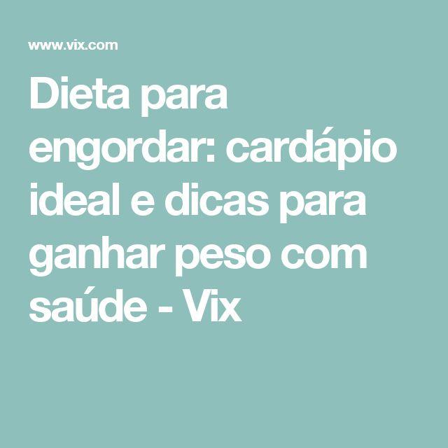 Dieta para engordar: cardápio ideal e dicas para ganhar peso com saúde - Vix