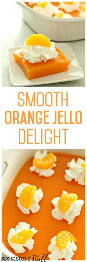 Smooth Orange Jello Delight from SixSistersStuff.com   Probably the best jello recipe of all time - this stuff is smooth, creamy, and delicious! Makes for a great dessert, snack, or large crowd treat!