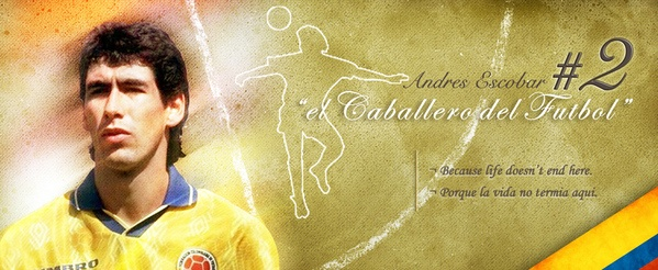 """Life doesn't end here"" Andres Escobar, El Caballero del Futbol ~ RIP July 2, 1994 ⚽"