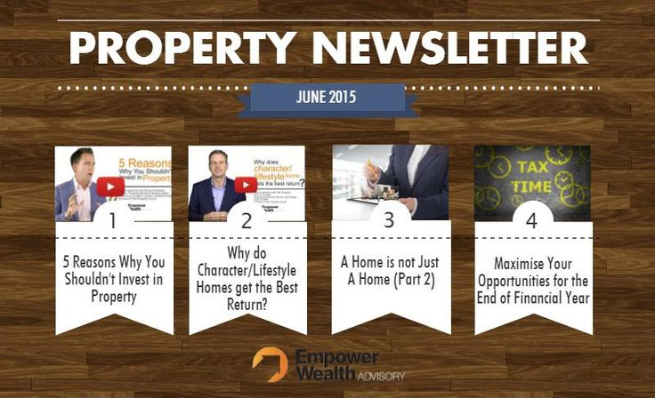 In this month's newsletter, our team talks about the five reasons why you shouldn't invest in property, why character homes get a higher return, part 2 of the A Home is not Just a Home series, maximising your potential opportunities this financial year and an update on our podcast: The Property Couch. Enjoy!