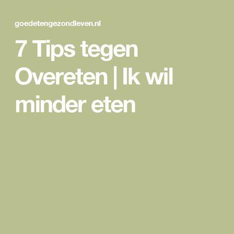 7 Tips tegen Overeten   Ik wil minder eten