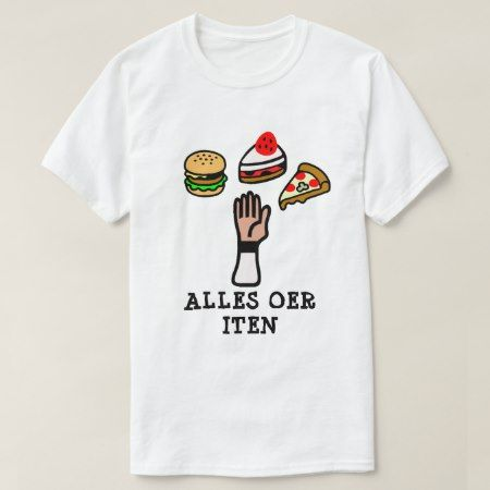 A hand food and Frisian text alles oer iten T-Shirt - click/tap to personalize and buy