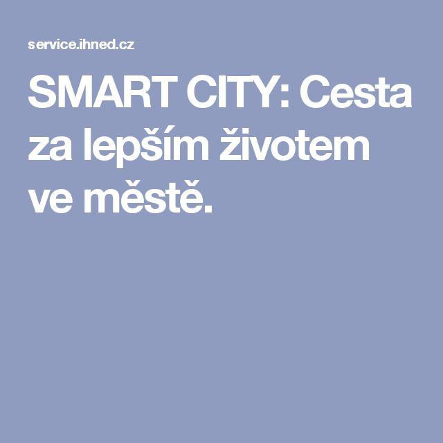 SMART CITY: Cesta za lepším životem ve městě.
