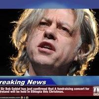 Breaking News -  Sir Bob Geldof has just confirmed that A fundraising concert for Ireland will be held in Ethiopia this Christmas.