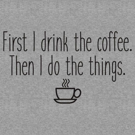 Gilmore Girls - First I drink the coffee