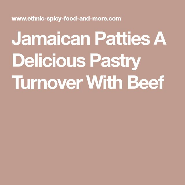 Jamaican Patties A Delicious Pastry Turnover With Beef