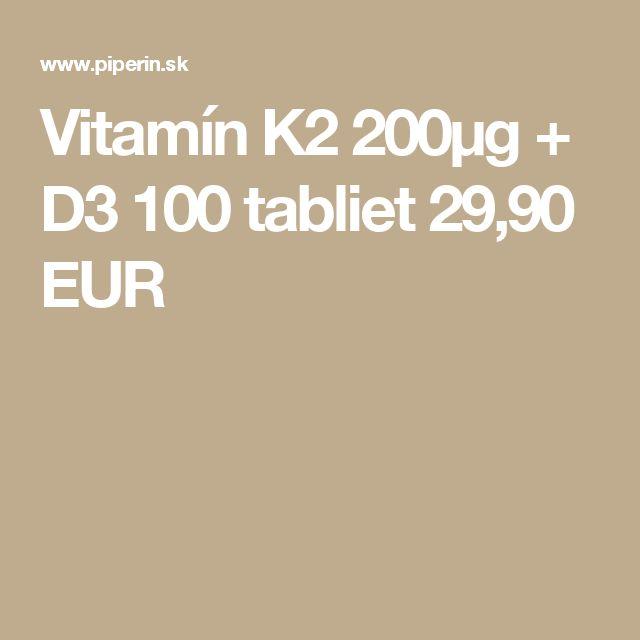 Vitamín K2 200µg + D3 100 tabliet 29,90 EUR
