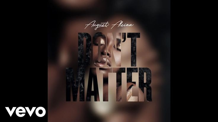 August Alsina - Don't Matter: Music video by August Alsina performing Don't Matter.(C) 2017 Def Jam Recordings, a division of UMG Recordings, Inc.