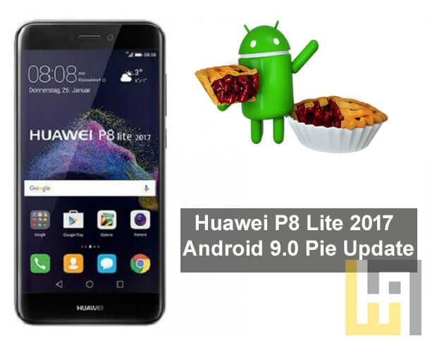 Huawei P8 Lite 2017 Android 9 0 Pie Update download | Huawei