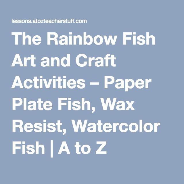 The Rainbow Fish Art and Craft Activities – Paper Plate Fish, Wax Resist, Watercolor Fish | A to Z Teacher Stuff Lesson Plans