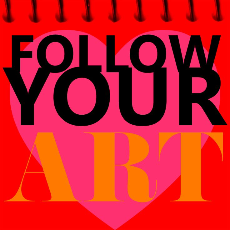 Follow Your Art by Brianna Buza