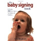The Baby Signing Book: Includes 350 ASL Signs for Babies and Toddlers (Paperback)By Sara Bingham