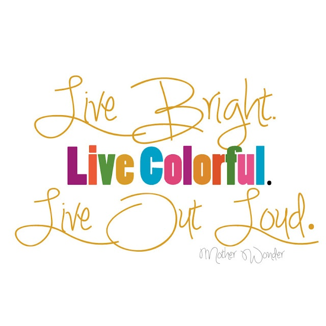:)Art Journals, Living Colors, Journals Articles, Choo Wise, Living Out Loud, Living Bright, Loud Printables, Free Printables, Quotes About Colors