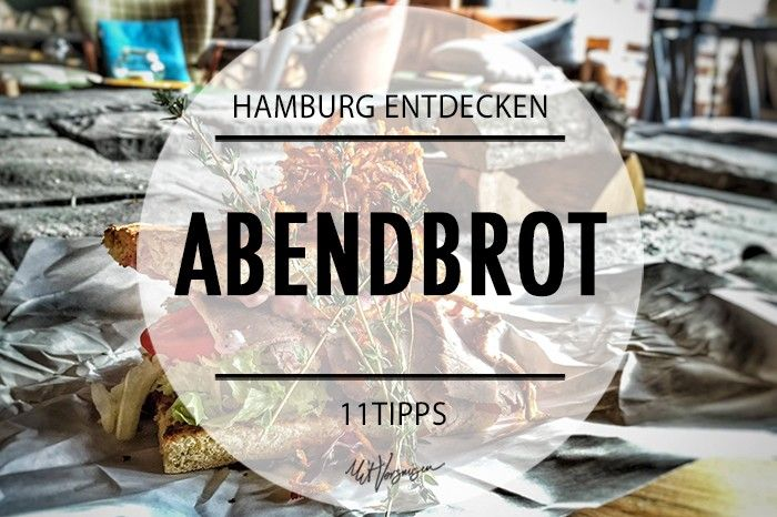 Abendbrot in Hamburg - 11 Tipps