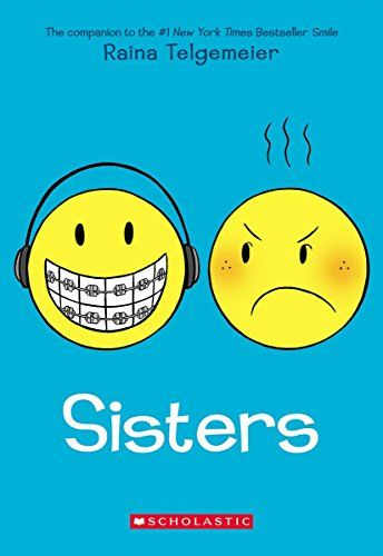 Sisters by Raina Telgemeier Kaitlyn in grade 5. I LOVE Sisters because it is very very funny and interesting!