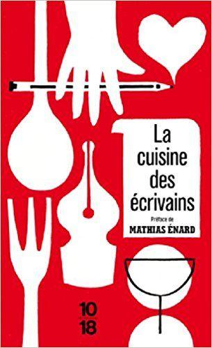 Amazon.fr - La cuisine des écrivains - Mathias Enard, Julian LEGENDRE, Yann LEGENDRE - Livres