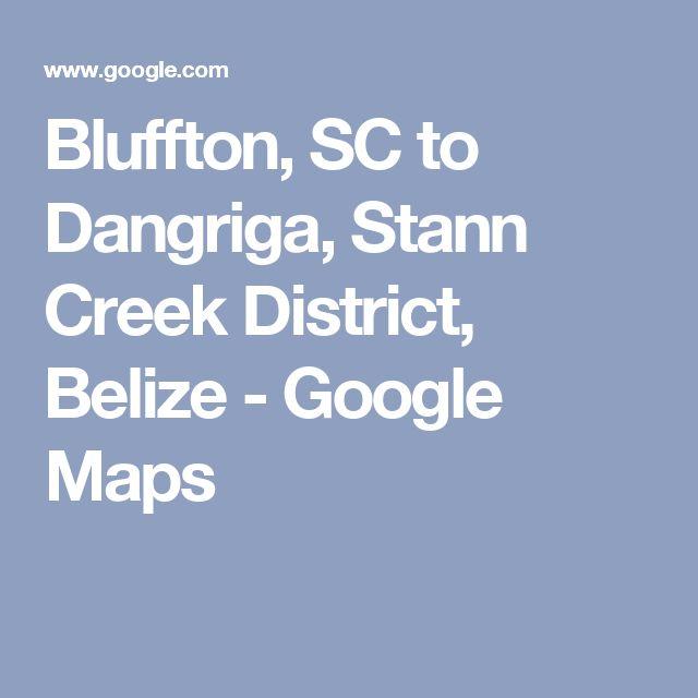 Bluffton, SC to Dangriga, Stann Creek District, Belize - Google Maps