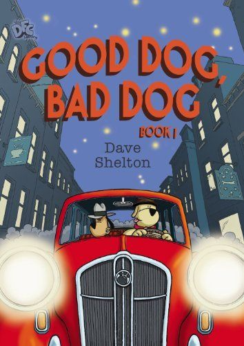 DFC Library: Good Dog, Bad Dog by Dave Shelton, http://www.amazon.co.uk/dp/1849921709/ref=cm_sw_r_pi_dp_uLabsb123CP8R
