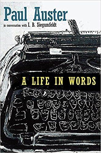 A life in words : conversations with I.B. Siegumfeldt / Paul Auster https://cataleg.ub.edu/record=b2230698~S1*cat Paul Auster's A Life in Words--a wide-ranging dialogue between Auster and the Danish professor I.B. Siegumfeldt--is a remarkably candid and often surprising celebration of one writer's art, craft, and life.