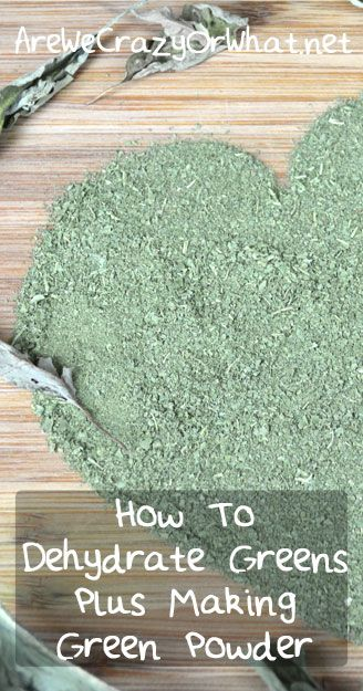 Step by step directions on how to dehydrate green leafy vegetable and also how to make green powder. #beselfreliant