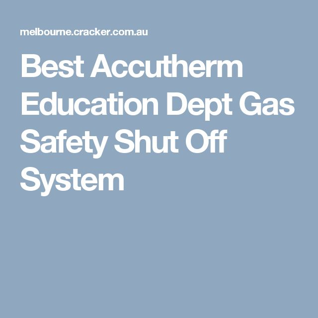 Best Accutherm Education Dept Gas Safety Shut Off System