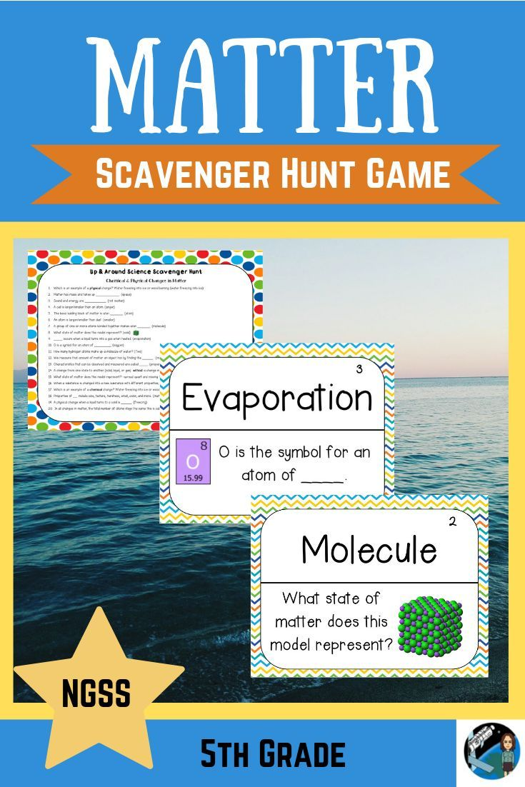 This Matter Scavenger Hunt Game For Kids Gets Your 5th Grade Science Students Up And Moving This Engagin Chemical And Physical Changes Science Student Science