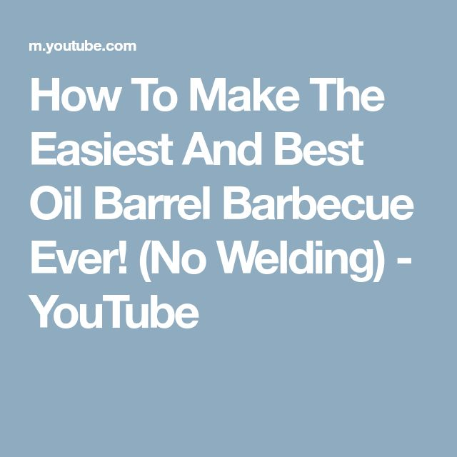 How To Make The Easiest And Best Oil Barrel Barbecue Ever! (No Welding) - YouTube