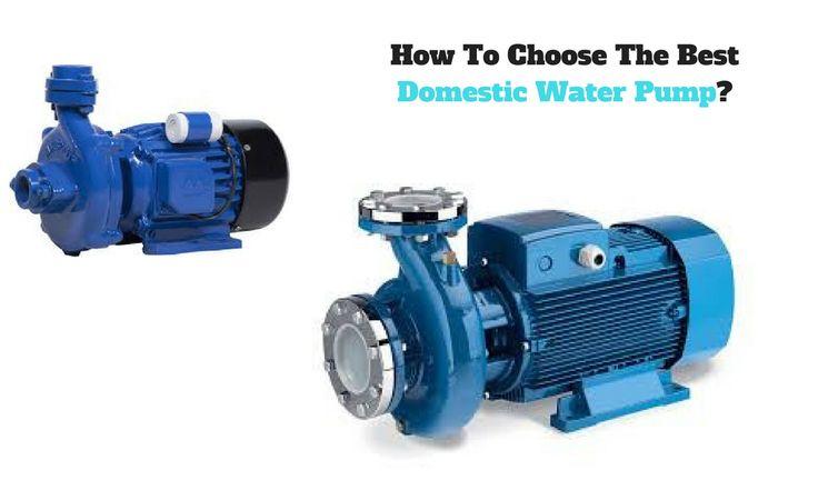 How To Choose The Best Domestic Water Pump? #waterpamp #waterpumpsupplier