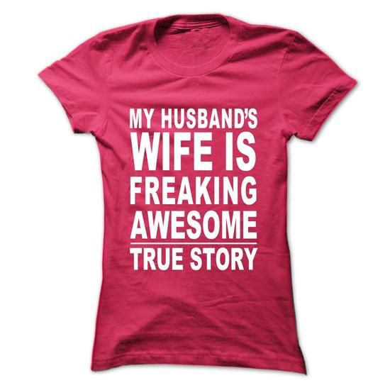 My Husband s Wife Is Freaking Awesome - True Story - #shirtless #navy sweater. SATISFACTION GUARANTEED => https://www.sunfrog.com/Funny/My-Husband-s-Wife-Is-Freaking-Awesome--True-Story.html?68278