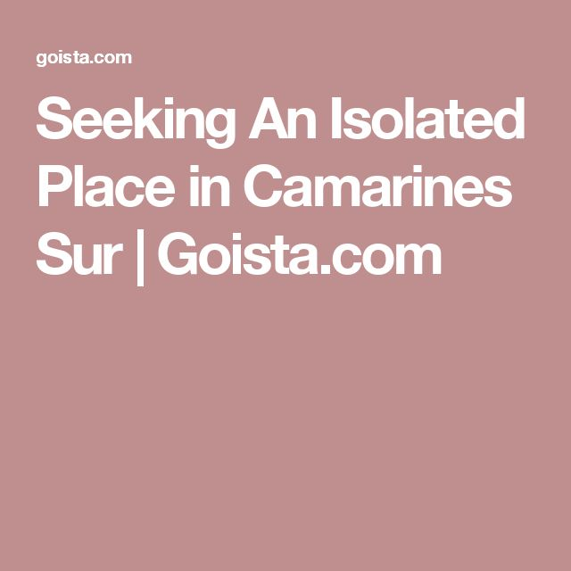 Seeking An Isolated Place in Camarines Sur | Goista.com