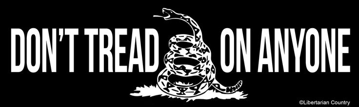 """DON'T TREAD ON ANYONE BUMPER STICKER Gadsden's concept of """"Don't Tread on Me"""" is perhaps one of the most iconic slogans to be associated with Libertarian Philosophy. The individual always comes first."""
