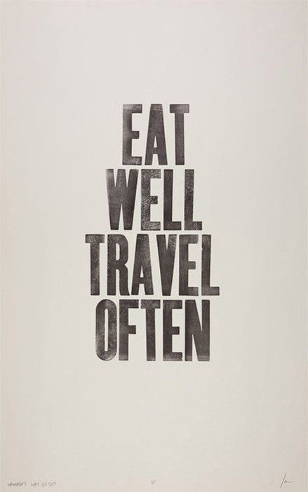 Eat well travel often #travel #quote