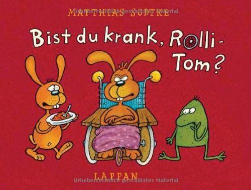 Bist du krank, Rolli-Tom? von Matthias Sodtke http://www.amazon.de/dp/3830311796/ref=cm_sw_r_pi_dp_IcaGub16PYT9Y  #krank #hase