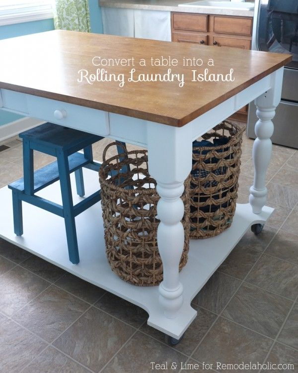 Repurpose An Old Table Into A Rolling Laundry Island Its Really Easy And Great Spacesaver Idea Check Out The Handy Mobile Station As Well