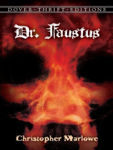Dr. Faustus (Dover Thrift Editions) by Christopher Marlowe. $2.07. Author: Christopher Marlowe. 66 pages. Publisher: Dover Publications (November 1, 2012)