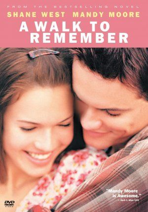 The top of my romantic movies listGreat Movie, Mandy Moore, Remember 2002, Shane West, Book, Walks To Remember, Nicholas Sparkly, Favorite Movie, Watches