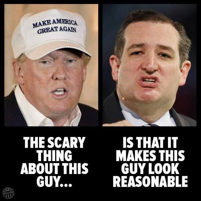 Funniest Ted Cruz Memes: The Scary Thing About Trump