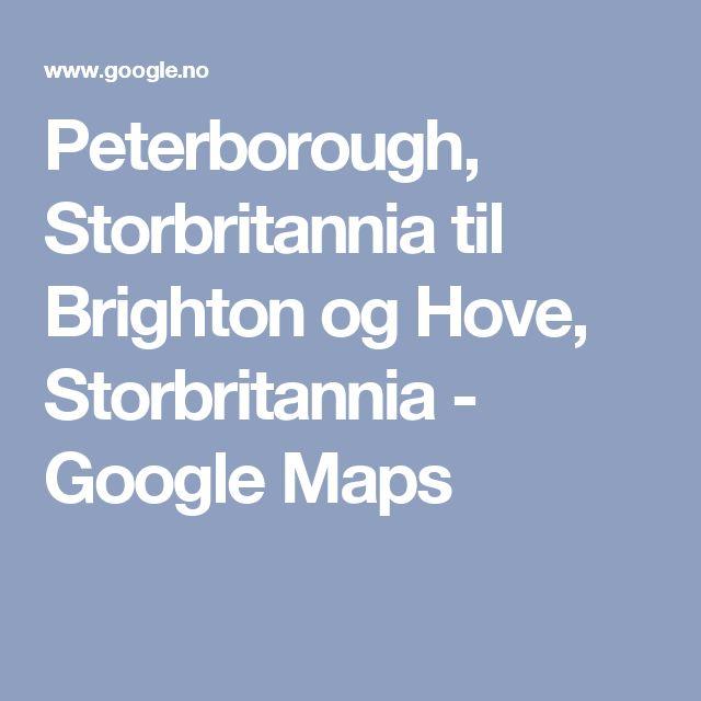 Peterborough, Storbritannia til Brighton og Hove, Storbritannia - Google Maps