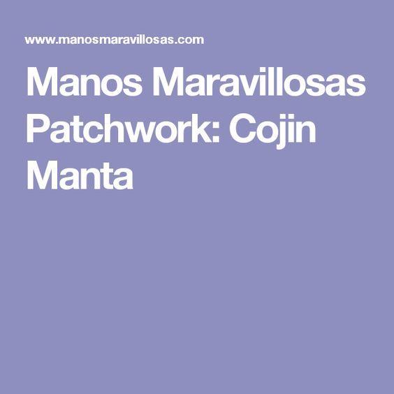 Manos Maravillosas Patchwork: Cojin Manta