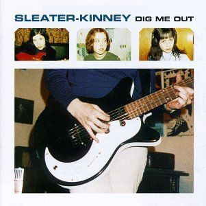 sleater-kinney - dig me out.