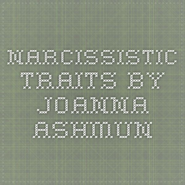Narcissistic Traits by Joanna Ashmun