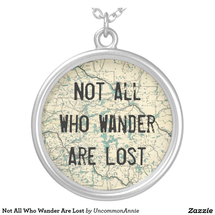 Not All Who Wander Are Lost Round Pendant Necklace