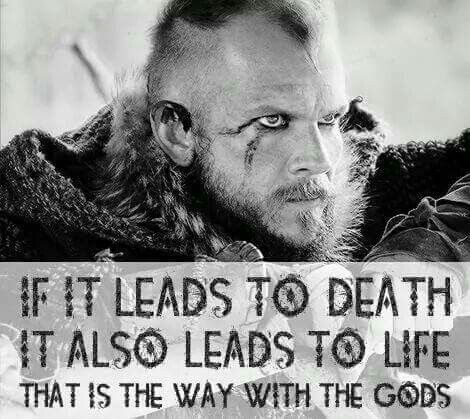 If it leads to death it also leads to life.