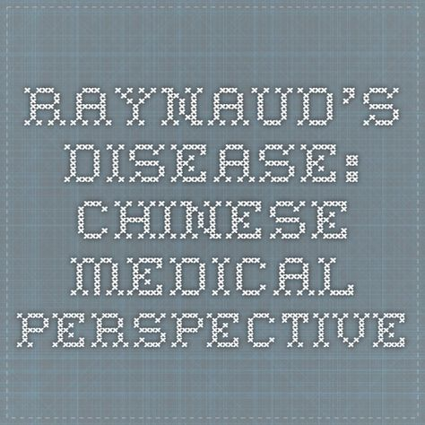 Raynaud's Disease: Chinese Medical Perspective