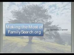 Making the Most of FamilySearch org - James Tanner - YouTube