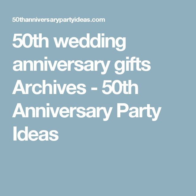 50th wedding anniversary gifts Archives - 50th Anniversary Party Ideas